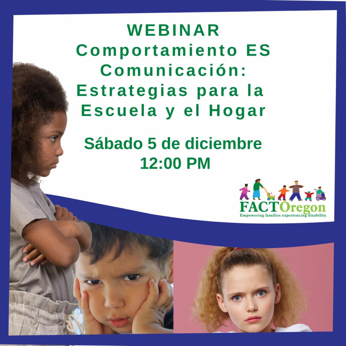 WEBINAR Comportamiento ES Comunicación: Estrategias para la Escuela y el Hogar. Sábado 5 de diciembre 12:00 PM