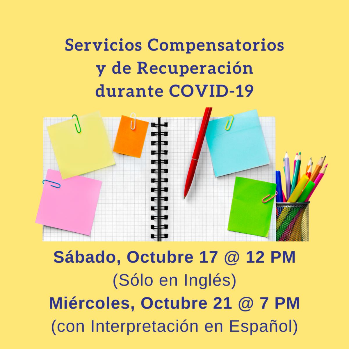 Servicios Compensatorios y de Recuperación durante COVID-19 Sábado Octubre 17 a los 12 PM Sólo en Inglés y Miércoles Octubre 21 a los 7 PM con Interpretación en Español