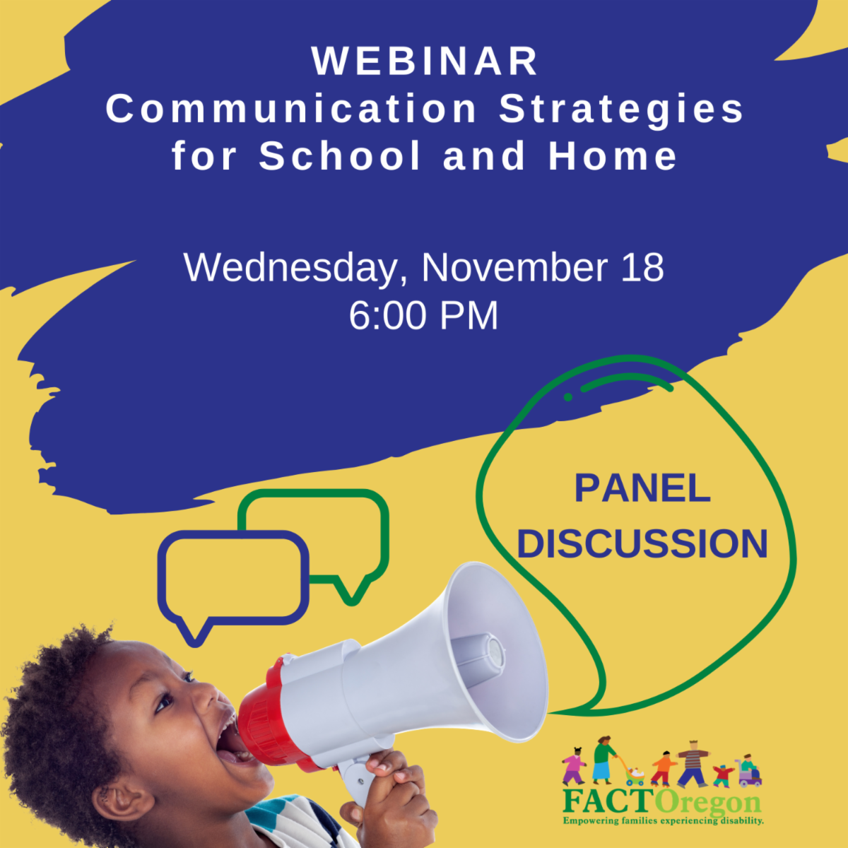 Webinar on Communication Strategies for School and Home. Wednesday November 18 at 6:00 PM.  A young child yells into a bullhorn with a text bubble emerging reading Panel Discussion.