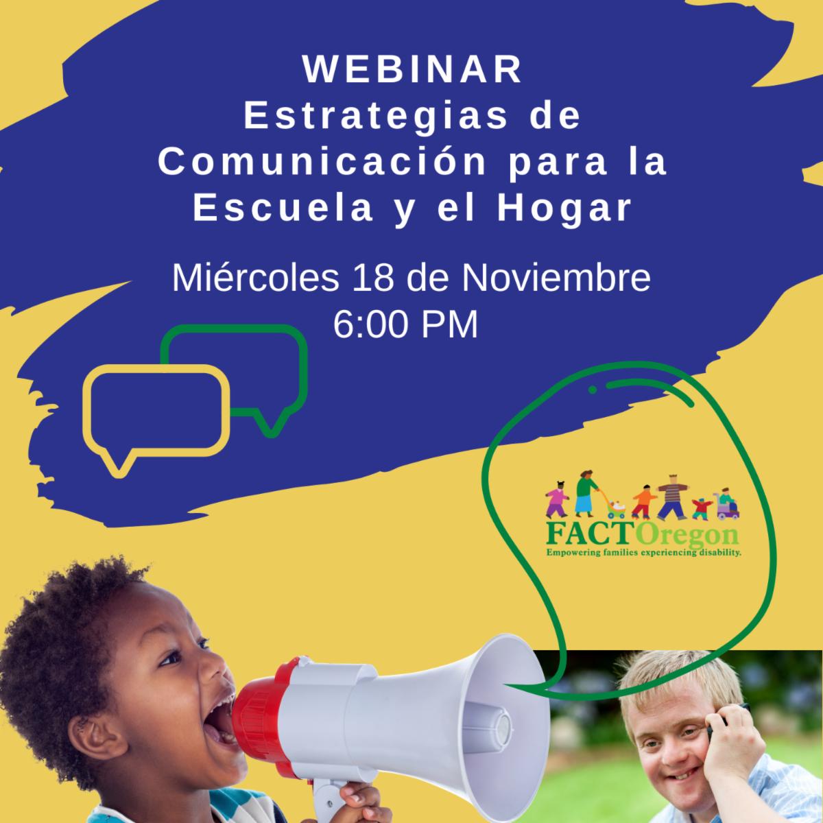 Webinar Estrategias de de comunicación para la escuela y el hogar. Miércoles 18 de Noviembre, 6:00 PM