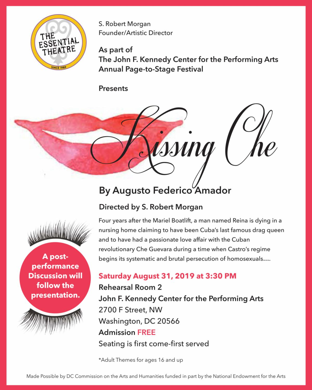 The Essential Theatre Presents Kissing Che By Augusto Federico Amador Directed by S  Robert Morgan Saturday August 31 2019 at 3 30 PM Rehearsal Room 2 John F Kennedy Center for the Performing Arts 2700 F Street NW Washington DC 20566 Admission FREE