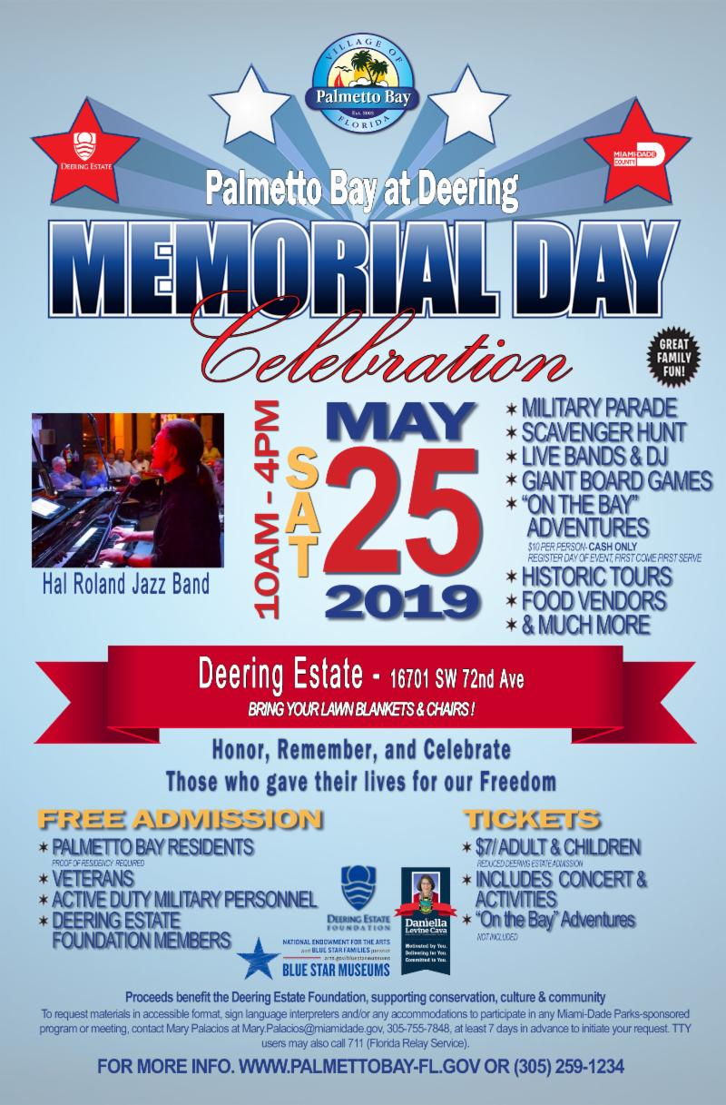 This flyer promotes Palmetto Bay at Deering Memorial Day Celebration.  Palmetto Bay residents, veterans and their families eligible for free admittance.  May 25th, 2019 10 am to 4 pm.  Parade, scavenger hunt, live bands and historic tours.