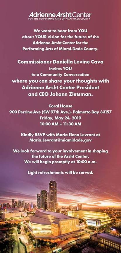 flyer advertising a public discussion on the future of the Adrienne Arsht Center.  To take place Friday, May 24th at 10 am at the Perrine Community House at Palmetto Bay.  900 SW 97th Avenue.