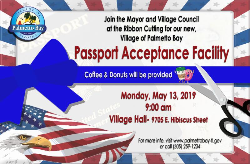 This flyer is for a new passport acceptance facility opening at village Hall on May 13th.  A ribbon cutting will be held by mayor and council at 9 am.  9705 East Hibiscus Street.