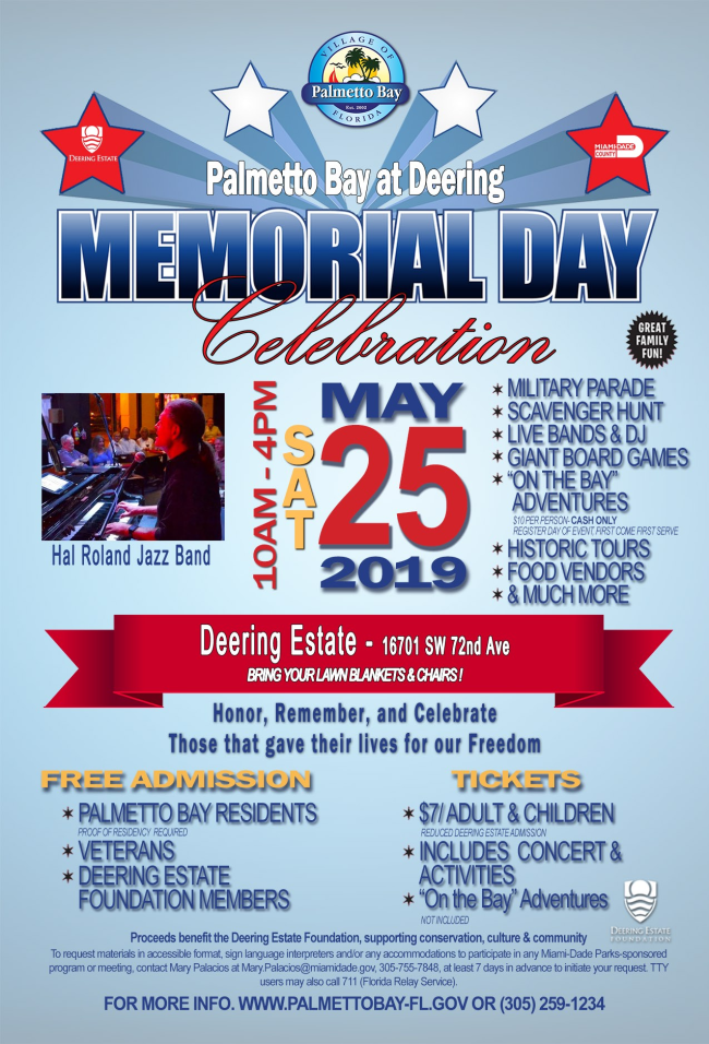 Flyer says Palmetto Bay Day at Deering Memorial Day Celebration.  May 25, 2019.  Palmetto Bay residents get in free with photo ID.  10 am - 4 pm