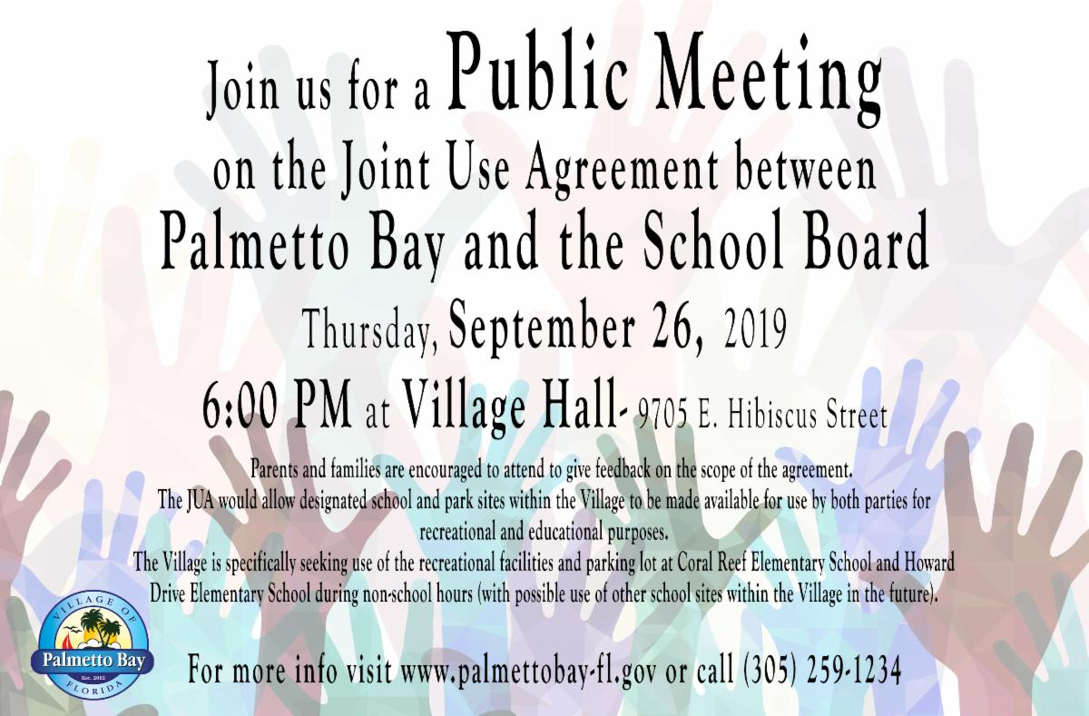 Public meeting regarding a joint use agreement between Palmetto Bay and the Miami-Dade County Public School System.  September 26th 2019 at Village Hall.