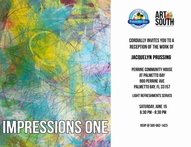 This is a flyer of the artwork of Jacqueline Prussing.  An exhibit of her art will be on display on Saturday, June 15th from 6:30 pm until 8:30 pm at the Perrine Community House at Palmetto Bay, 900 Perrine Avenue.  RSVP 305-662-1423