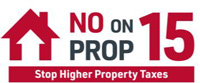 No on Prop 15 - Save Prop 13 and Stop Higher Property Taxes