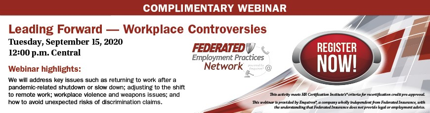 Federated Insurance - Complimentary Webinar: Leading Forward - Workplace Controversies