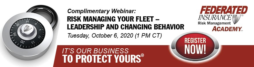 Federated Insurance - Complimentary Webinar: Risk Managing Your Fleet
