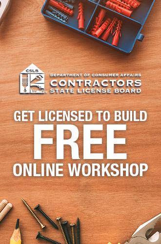 CSLB presents: Get Licensed to Build - Free Online Workshop