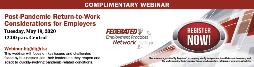 Complimentary Webinar from Federated Insurance: Post-Pandemic Return to Work Considerations for Employers
