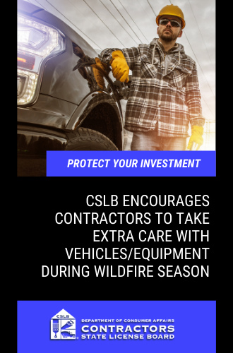 CSLB Encourages Contractors to Take Extra Care with Vehicles/Equipment During Wildfire Season