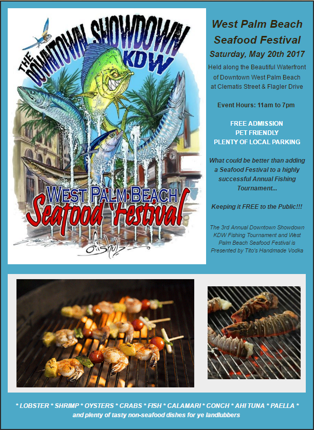 The 3rd Annual Downtown Showdown Kdw Fishing Tournament And West Palm Beach Seafood Festival Is Presented By O S Handmade Vodka