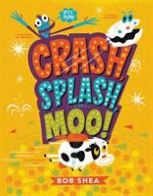 Cover of the book Crash Splash Moo by Bob Shea