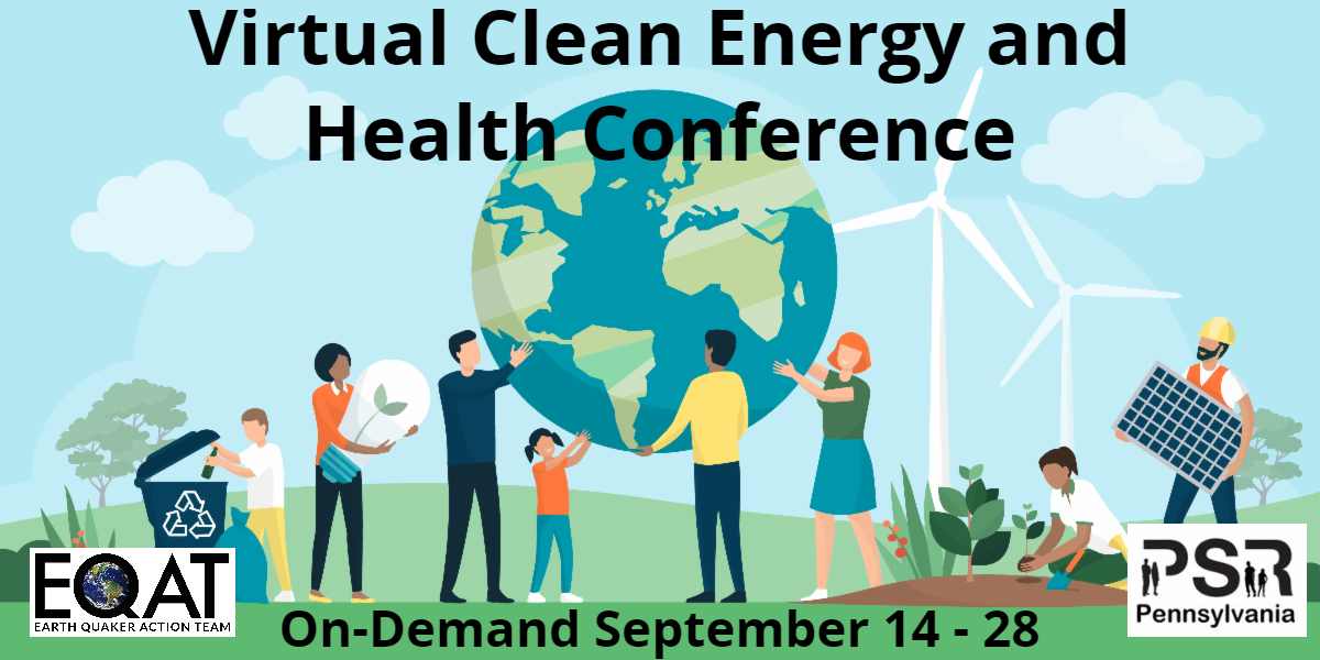 Virtual Clean Energy and Health Conference (PSR & EQAT logos) On-Demand September 14 - 28