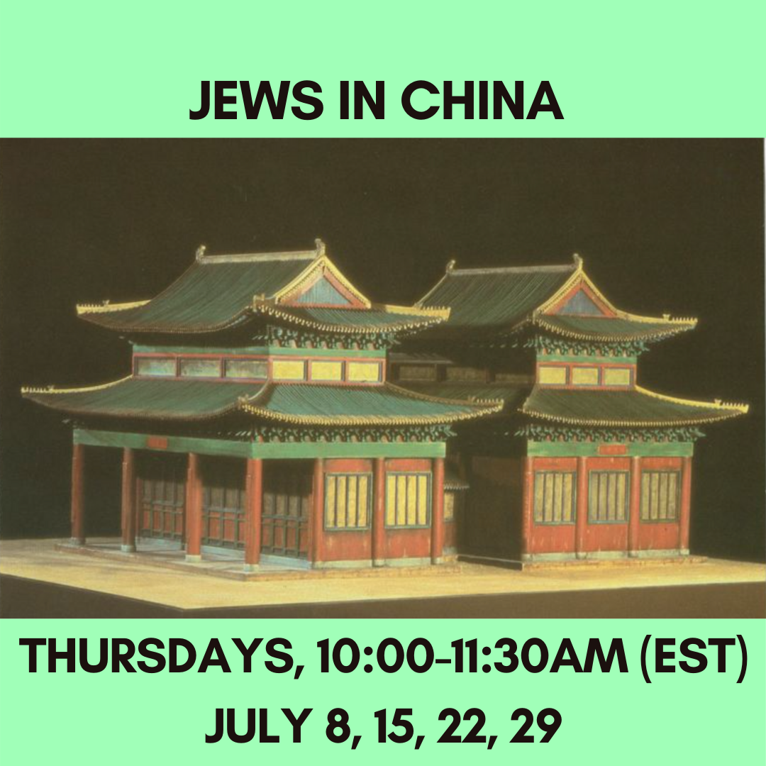 JEWS IN CHINA  Thursdays, 10:00-11:30am  (EST)July 8, 15, 22, 29
