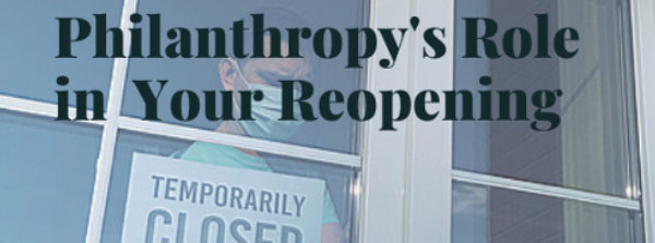 Philanthropy's role in reopening your doors after COVID-19