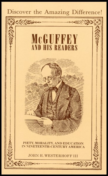 """McGuffey's Readers sold a Million Copies a Year for 120 Years! """"The Ten Commandments are basic""""; """"Pray to God to keep you from sin & harm … Trust in Him … The kind care of God will be with you"""""""