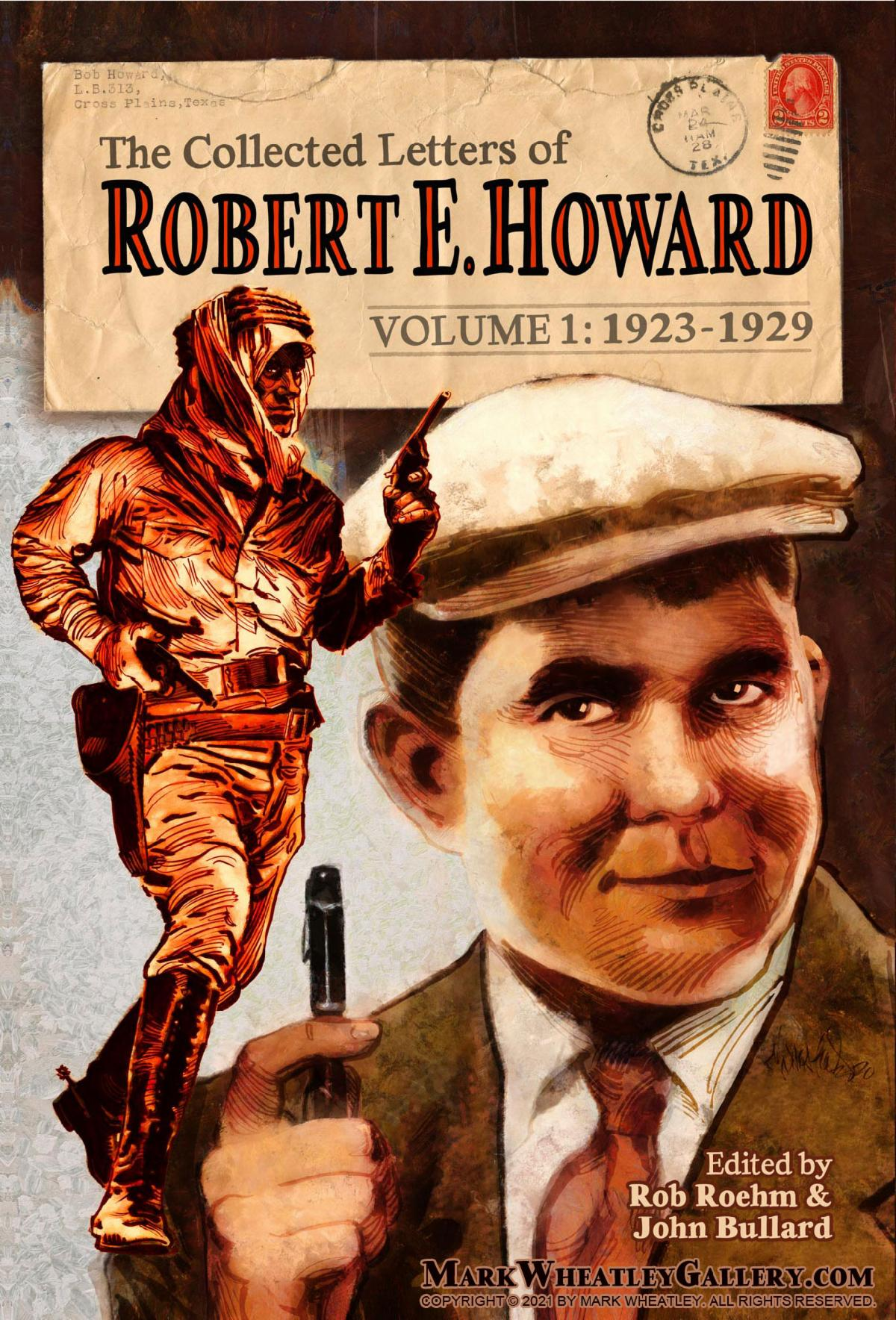 The Collected Letters of Robert E. Howard by Mark Wheatley