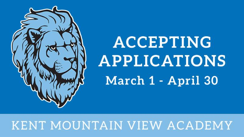 Kent Mountain View Academy Accepting Applications March 1 - April 30