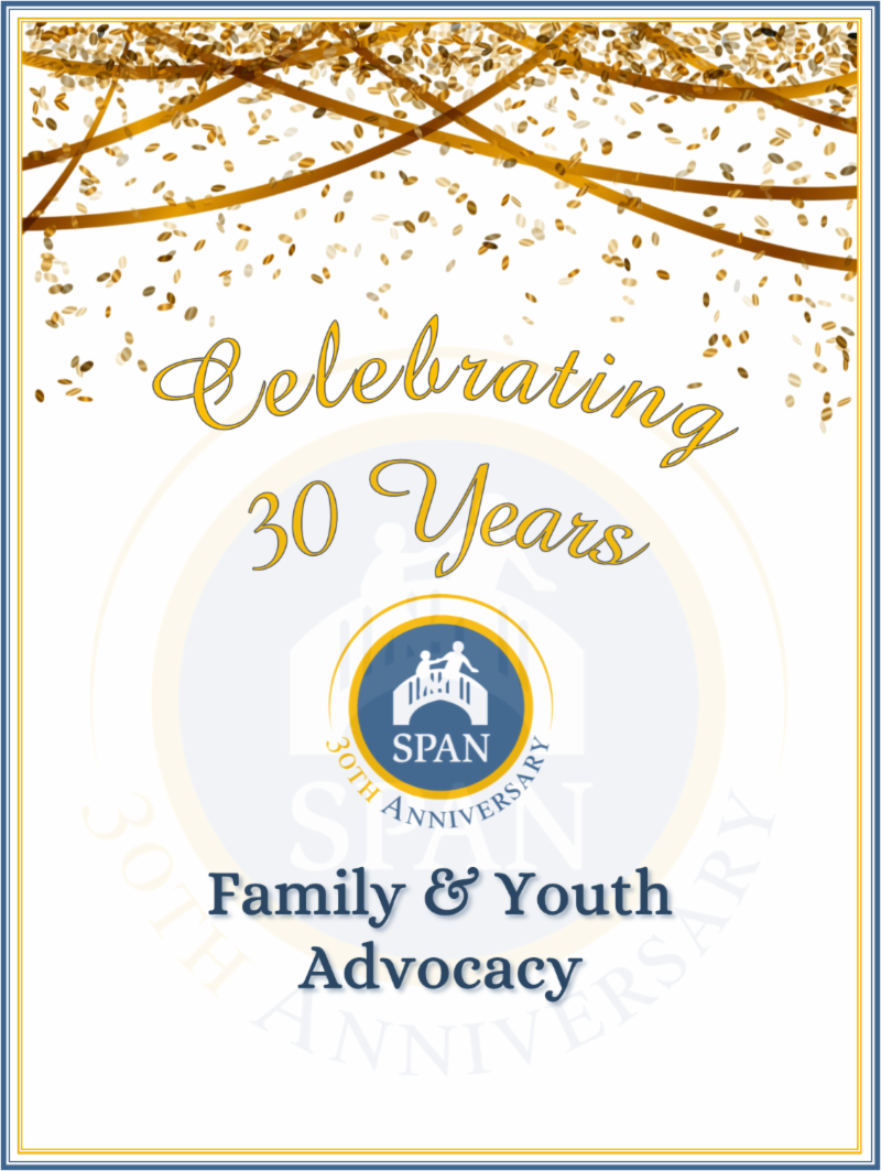 Image with gold party confetti and streamers, reads Celebrating 30 Years of Family & Youth Advocacy. SPAN logo reads 30th Anniversary.