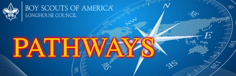 Welcome to this issue of PATHWAYS: the electronic newsletter for the Longhouse Council, BSA.