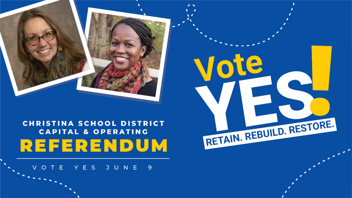 Christina School District Board of Education - Vote Yes - June 9