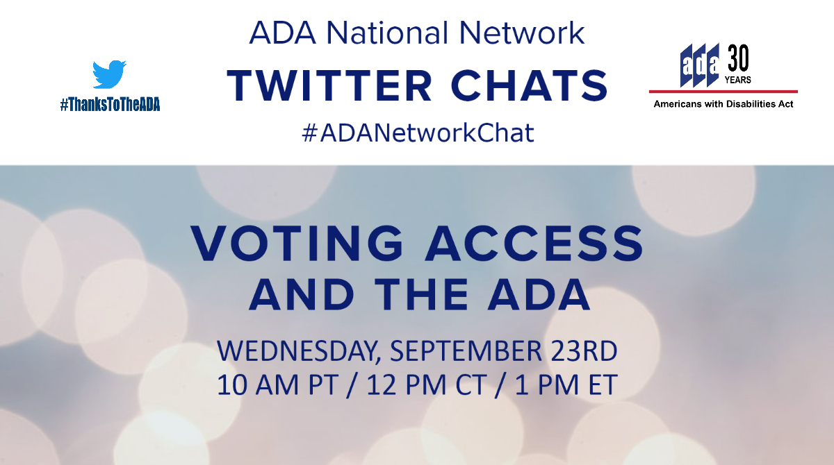 ADA Network Twitter Chat Logo ADA National Network Twitter Chat_ Voting Access And the ADA Wednesday September 23 2020 10 am PT 12pm CT 1pm ET