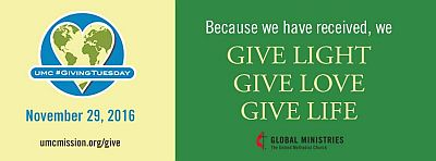 Giving Tuesday Global Ministries banner stating Because we have received_ we give light_  give love_ give life