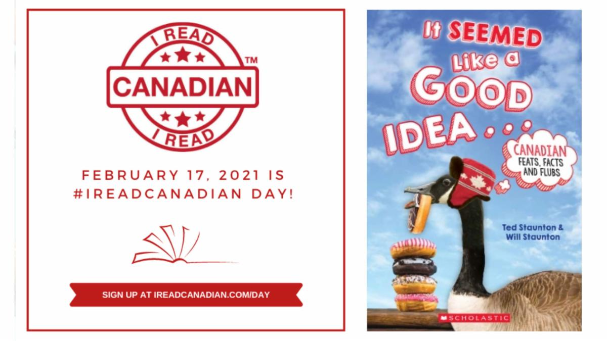 """I Read Canadian Day February 17 logo and book cover image of """"It Seemed Like a Good Idea..."""" by Ted Staunton & Will Staunton."""
