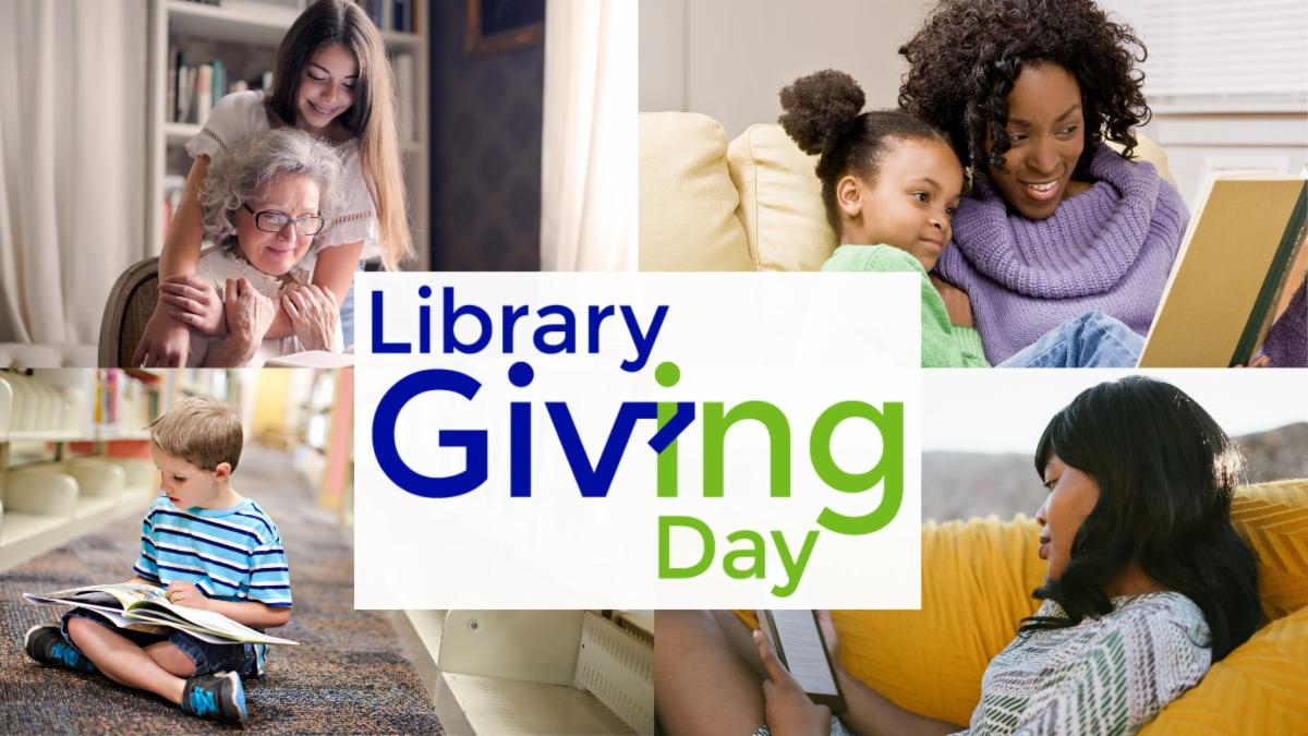 Library Giving Day logo in centre of a collage of 4 photos: older woman and young woman looking at a book; mother and young child reading a book on the couch; woman reading an ebook on the couch; young boy reading a book sitting on the floor of a library.