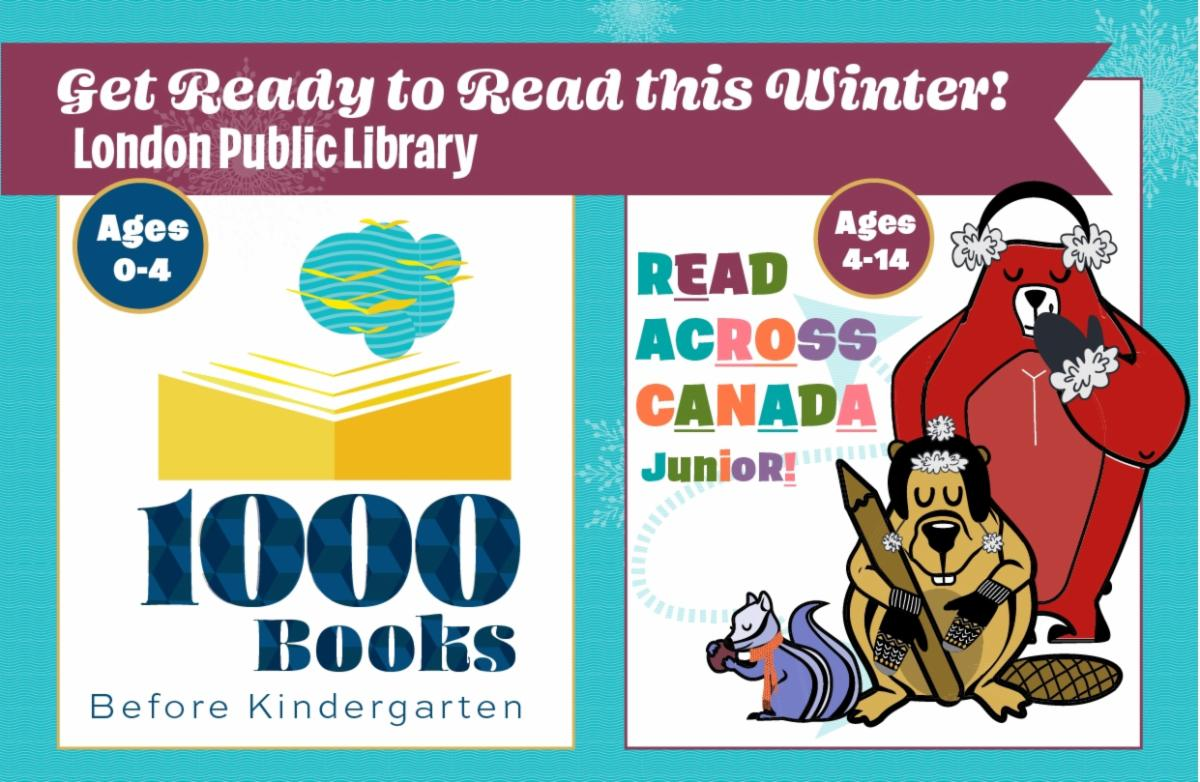 graphic with text get ready to read this winter ages 0 to 4 1000 books before kindergarten image of books ages 4 to 14 read across canada junior cute cartoon images bear in ear muffs beaver in hat mittens chipmunk in scarf holding a nut