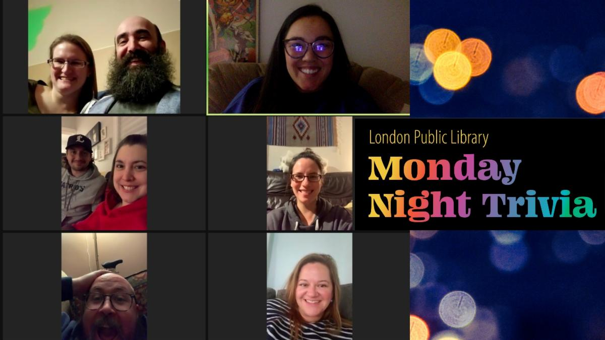 Screenshot of a Zoom webinar showing six screens. In the screens are Monday Night Trivia players featured in our story. London Public Library Monday Night Trivia graphic on the side.