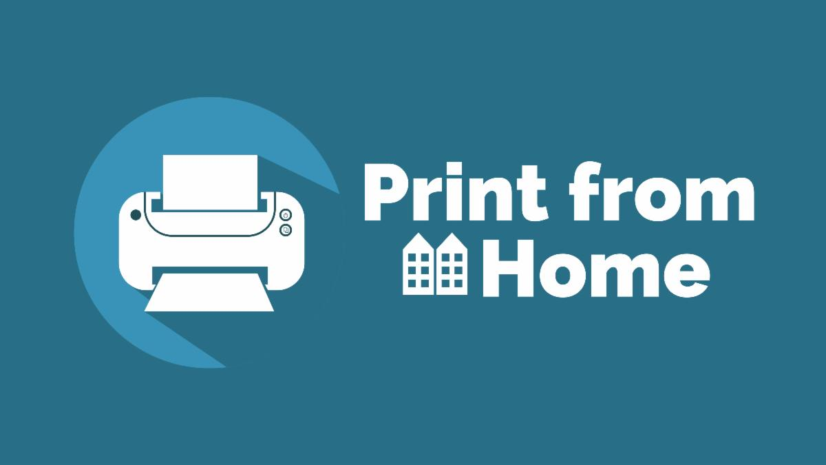 Graphic stating Print from Home with printer icon and apartment building icon.