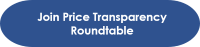 Click here to Join Price Transparency Roundtable
