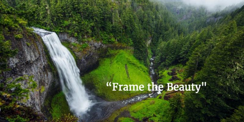 Frame the Beauty