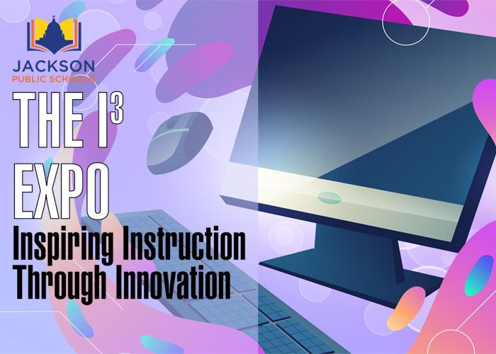 I3 Expo - Inspiring Instruction Through Innovation