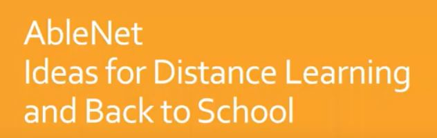AbleNet Ideas for Distance Learning and Back to School Video