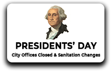 George Washington portrait with text saying Presidents' Day City offices closed and sanitation changes