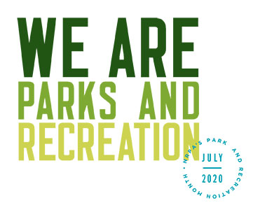 We are parks and recreation. NRPA's Park and Recreation Month July 2020