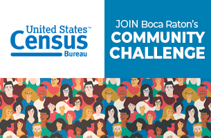 United State Census Bureau. Join Boca Raton's Community Challenge.