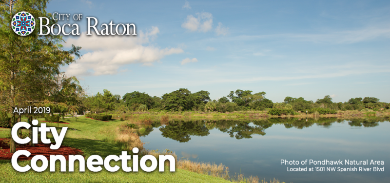 City of Boca Raton April 2019 City Connection. Photo of Pondhawk Natural Area, located at 1501 NW Spanish River Blvd