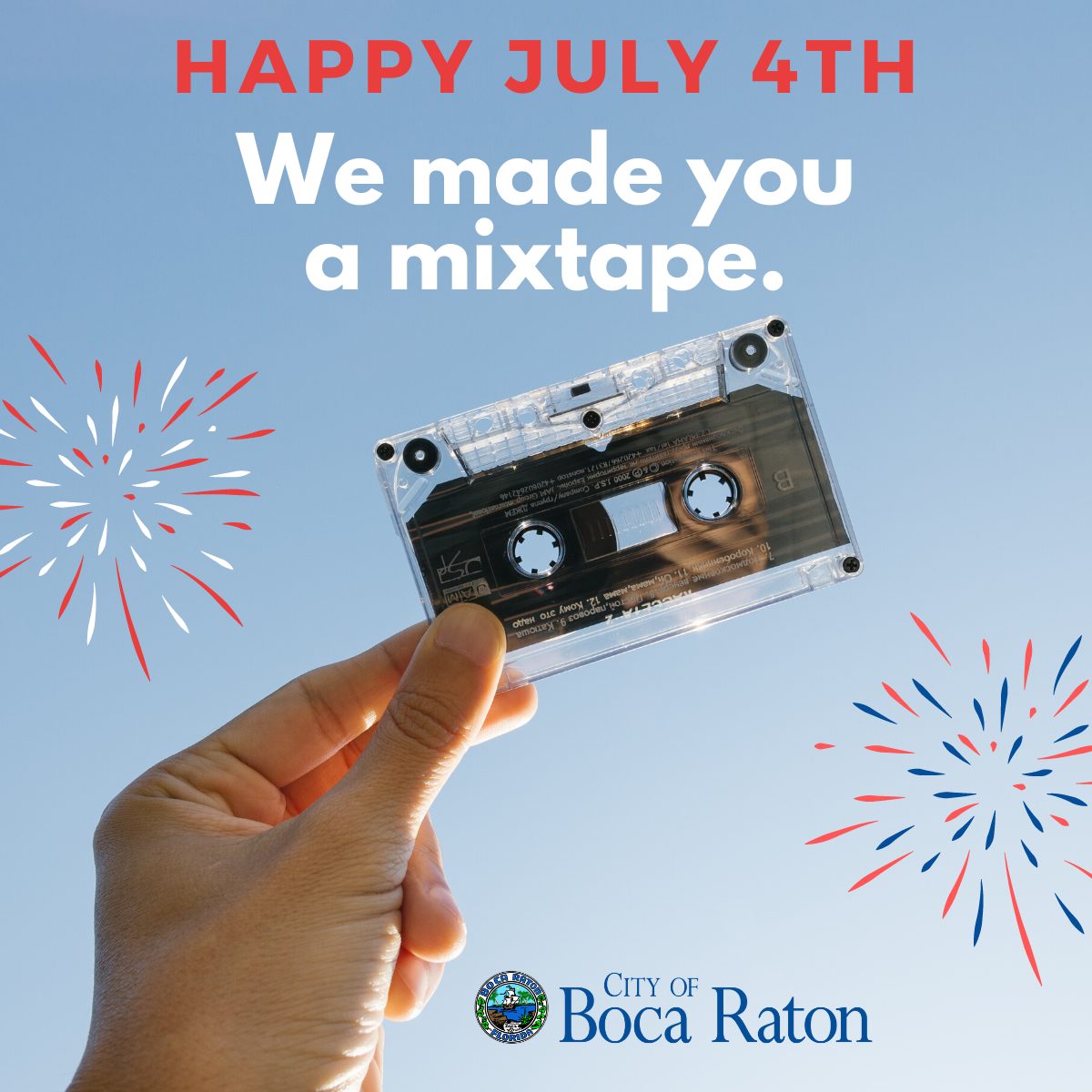 Happy July 4th. We made you a mix tape. City of Boca Raton.