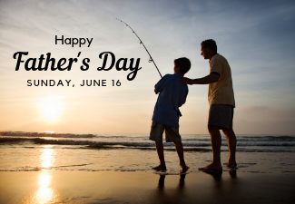 Happy Father's Day Sunday, June 16