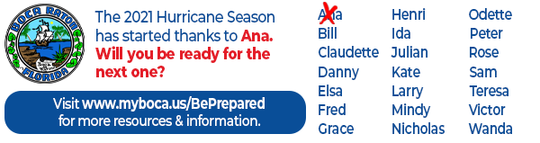 The 2021 hurricane season has started thanks to Ana. Will you be ready for the next one? Visit myboca.us/beprepared for more information
