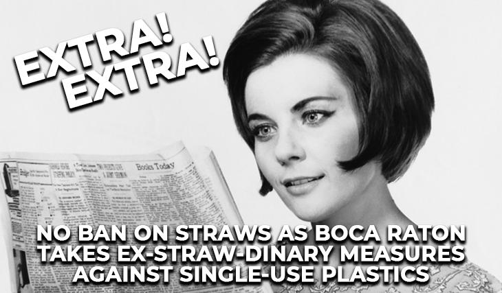 Extra! Extra! No ban on straws as Boca Raton takes ex-straw-dinary measures against single-use plastics