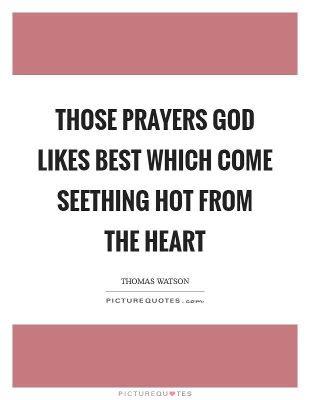 Thomas Watson Puritan Quote - Seething Hot Prayers God Loves