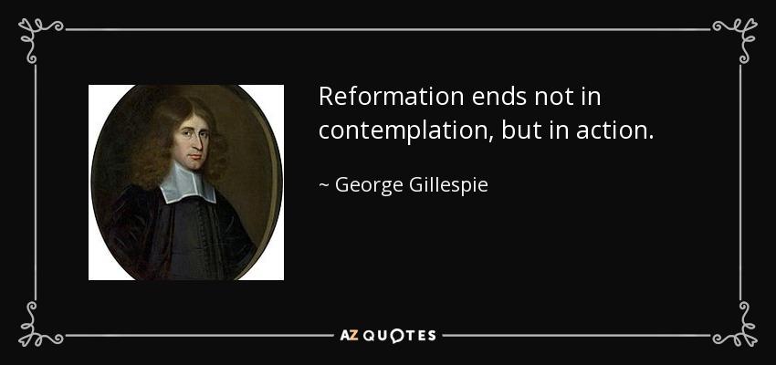 Gillespie-Reformation-In-Action