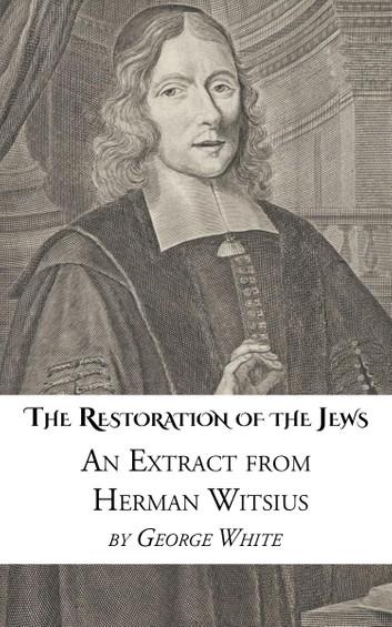 Witsius-Restoration-Of-The-Jews-Postmillennialism-Reformed-Eschatology